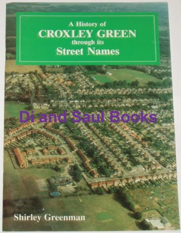 A History of Croxley Green through its Street Names, by Shirley Greenman